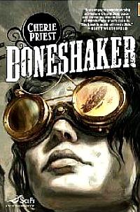 Cherie Priest «Boneshaker»