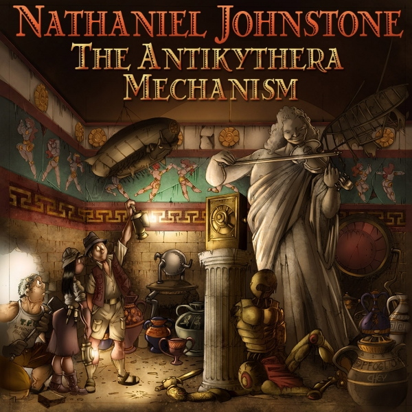 Nathaniel Johnstone - The Antikythera Mechanism (2014)