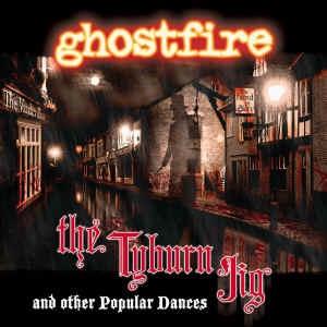 Время слушать новое! Ghostfire - The Tyburn Jig.