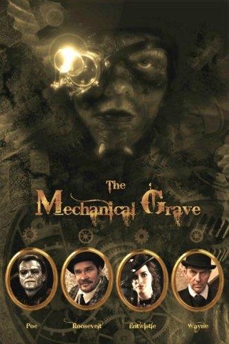 The Mechanical Grave (2011) - стимпанк-короткометражка